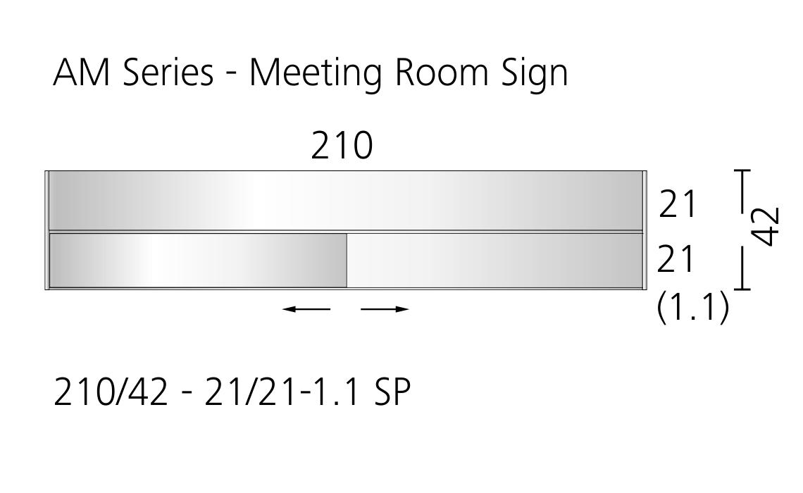 AM Series - Meeting Room Sign 210/42 - 21/21-1.1 SP